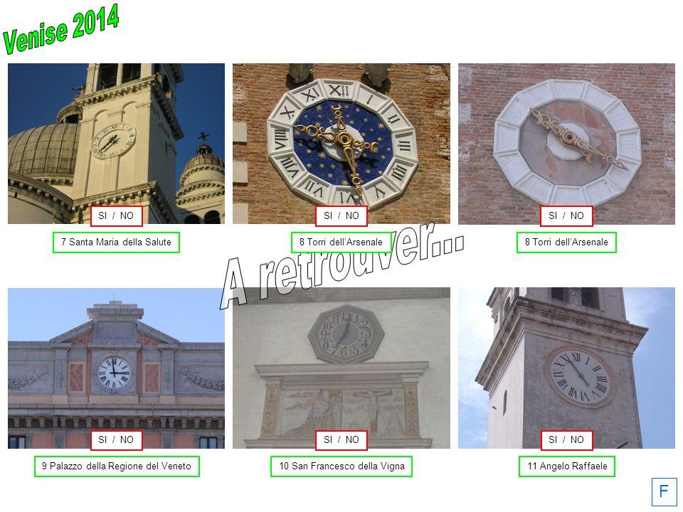 10 San Francesco della Vigna11 Angelo Raffaele 7 Santa Maria della Salute8 Torri dellArsenale F 9 Palazzo della Regione del Veneto SI / NO 8 Torri dellArsenale