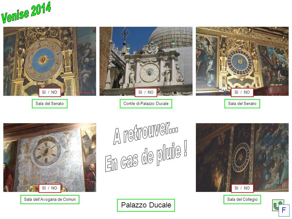 Sala dellAvogaria de ComunSala del Collegio Sala del Senato Cortile di Palazzo Ducale Palazzo Ducale SI / NO F