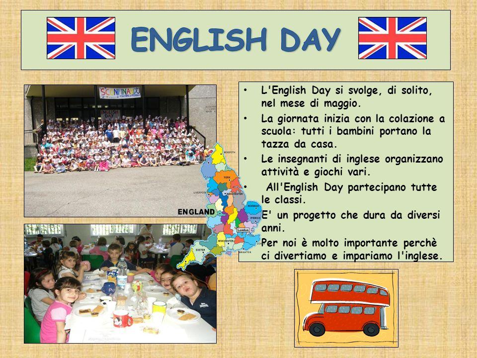 L'English Day si svolge, di solito, nel mese di maggio. La giornata inizia con la colazione a scuola: tutti i bambini portano la tazza da casa. Le ins