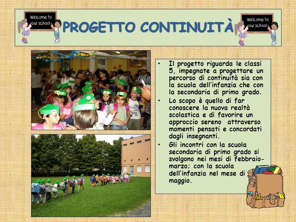 Il progetto riguarda le classi 5, impegnate a progettare un percorso di continuità sia con la scuola dellinfanzia che con la secondaria di primo grado