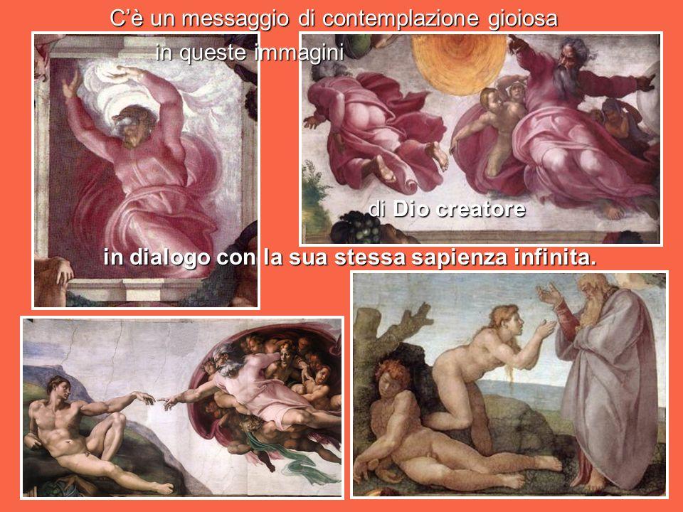 RIVELAZIONE DI DIO Possiamo andare con la mente alla cappella Sistina, e contemplare, nei primi quadri della volta, la traduzione visiva del cap. 8 de