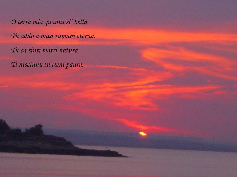 O terra mia quantu si bella Tu addo a nata rumani eterna.