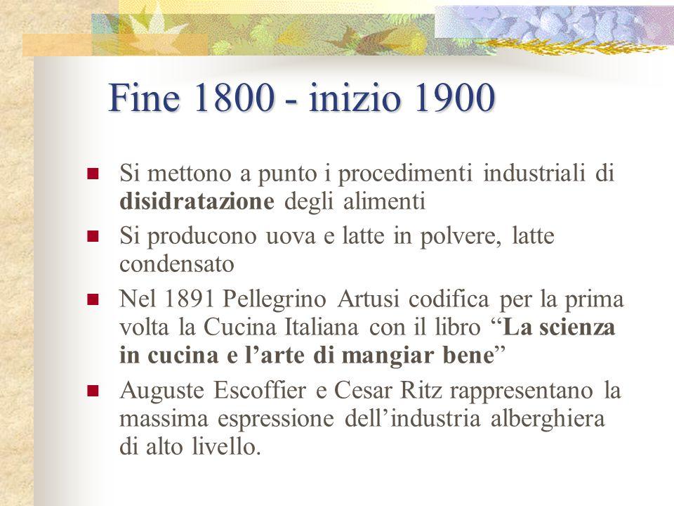 Dal 1860 al 1890 Luis Pasteur inventa una nuova tecnica di conservazione: la pastorizzazione Nel 1886 viene inventata la Coca Cola Auguste Escoffier g