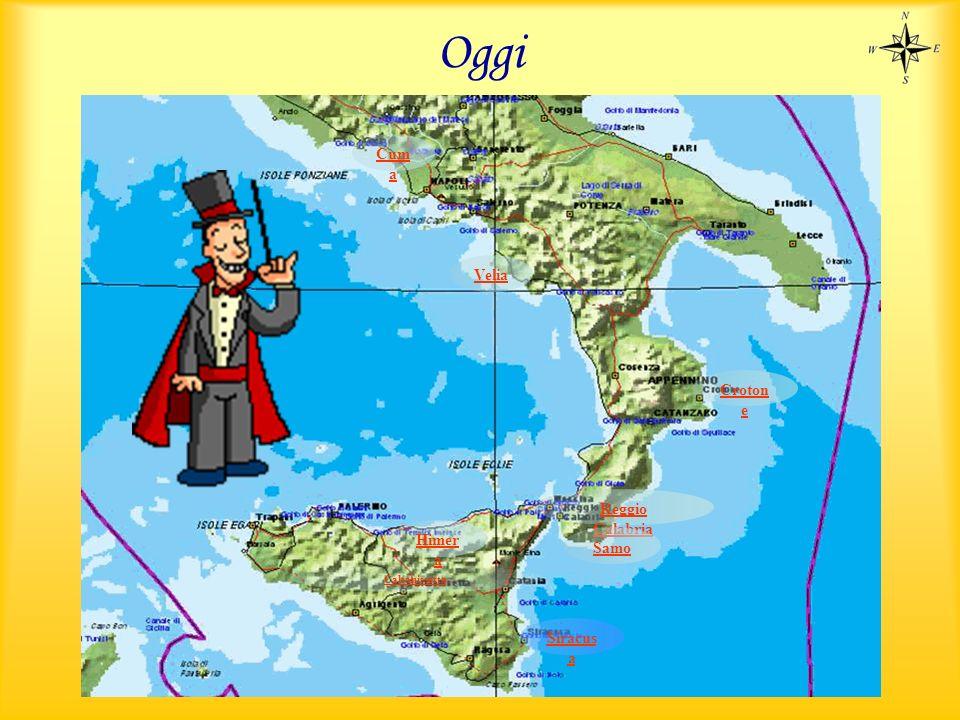 Oggi Caltanissetta Siracus a Reggio Calabria Samo Croton e Velia Cum a Himer a
