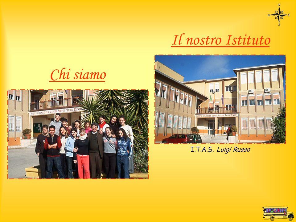 Chi siamo I.T.A.S. Luigi Russo Il nostro Istituto