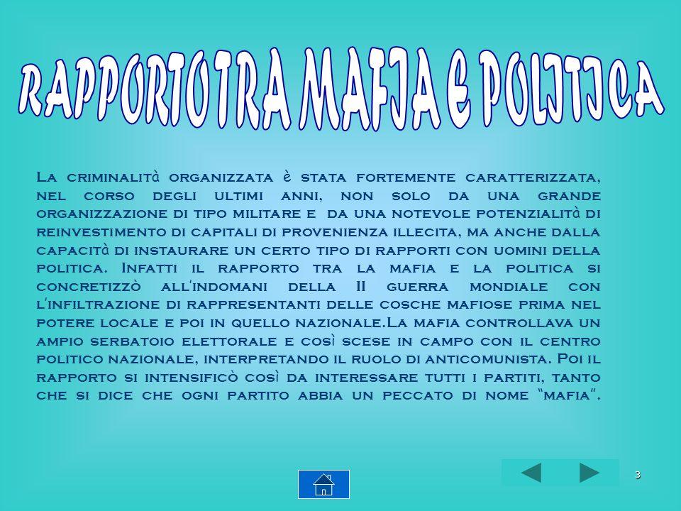 2 Mafia: Associazione criminale sorta in Sicilia nel XIX secolo, in seguito trasformatasi in una organizzazione affaristico-criminale di dimensioni in