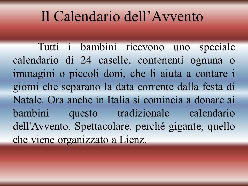 La Corona dellAvvento Durante la prima domenica dell'Avvento si preparano corone d'abete (Adventkranz) con quattro candele da accendere una ogni domen