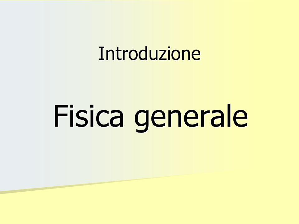 Introduzione Fisica generale