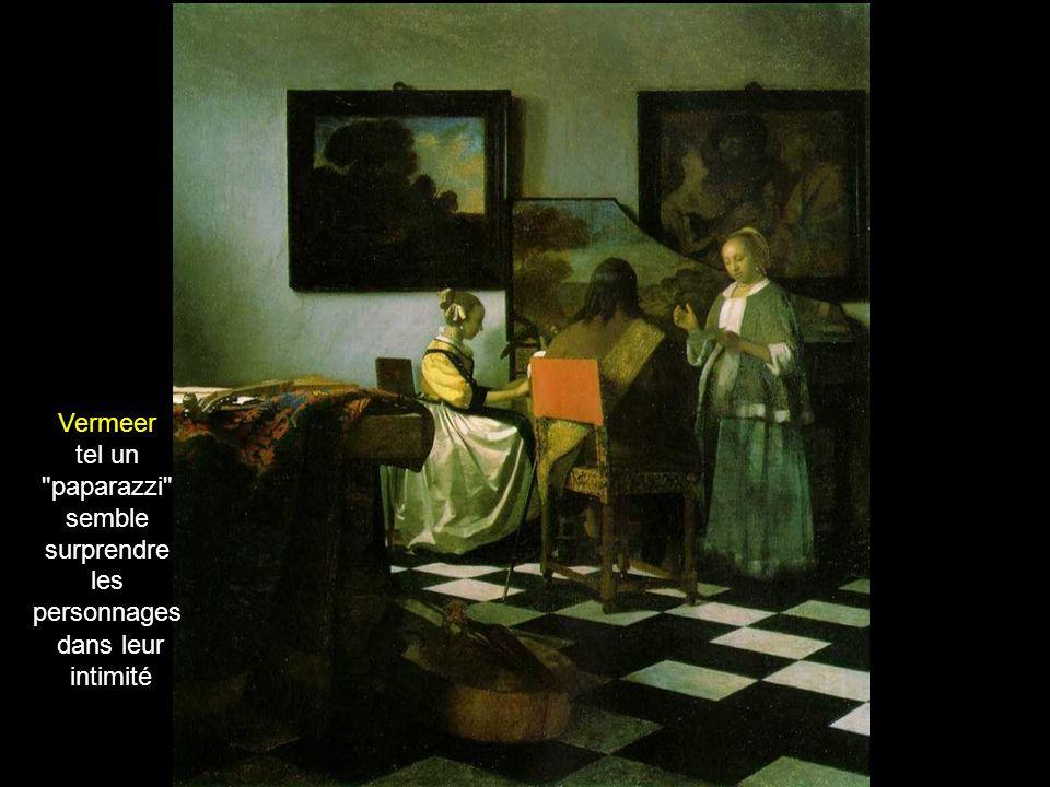 Vermeer tel un paparazzi semble surprendre les personnages