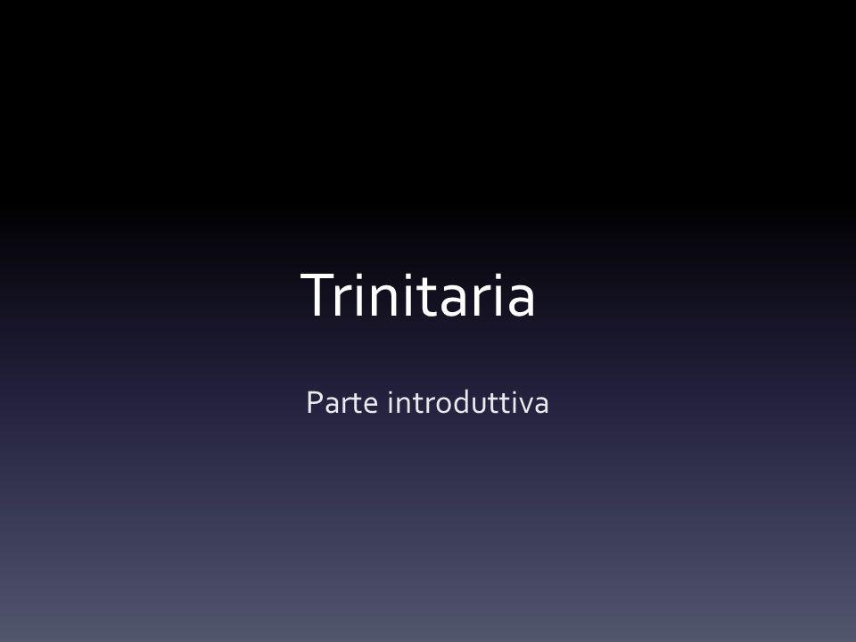 Trinitaria Parte introduttiva