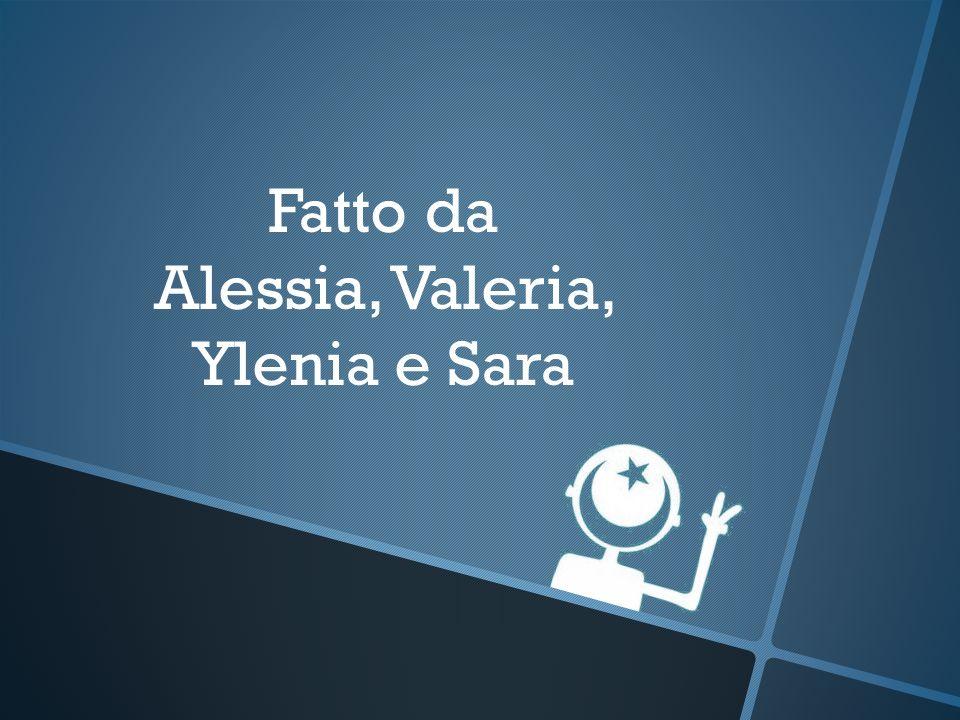 Fatto da Alessia, Valeria, Ylenia e Sara
