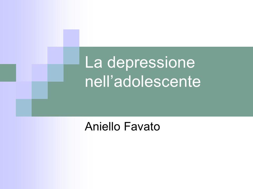 La depressione nelladolescente Aniello Favato