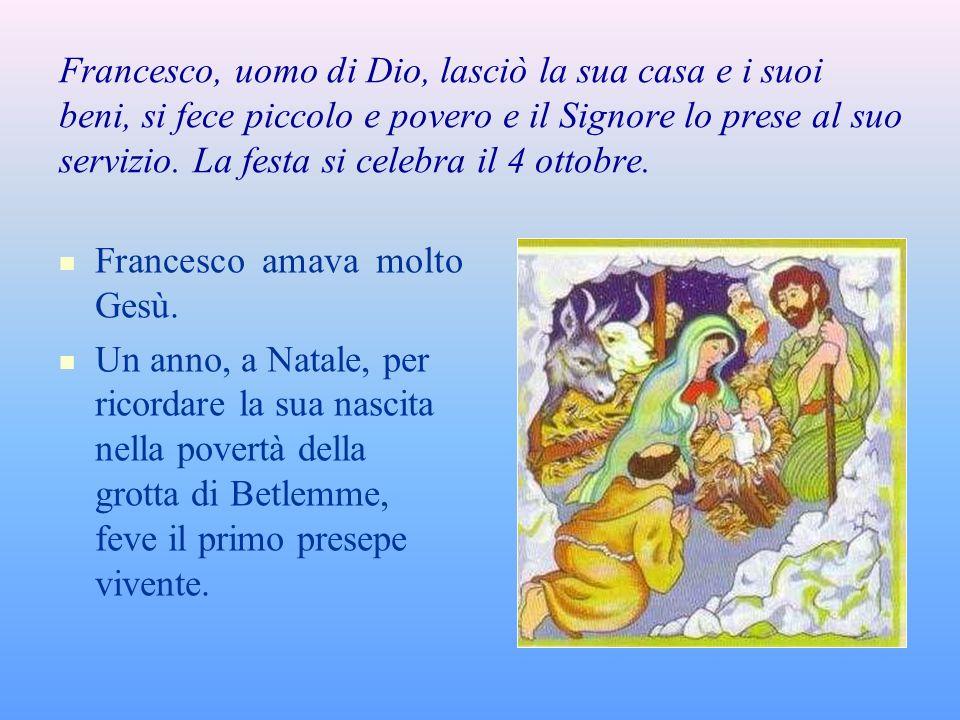 Francesco amava molto Gesù.