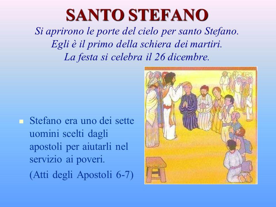 SANTO STEFANO SANTO STEFANO Si aprirono le porte del cielo per santo Stefano.