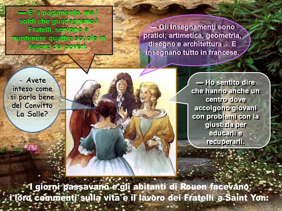 Dopo quei giorni difficili che avevano messo in pericolo le Scuole Cristiane, Giovanni Battista conobbe nuovamente la serenità.