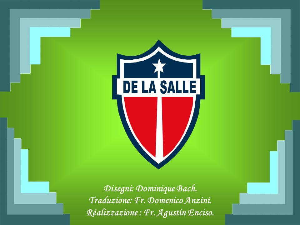Disegni: Dominique Bach. Traduzione: Fr. Domenico Anzini. Réalizzazione : Fr. Agustín Enciso.