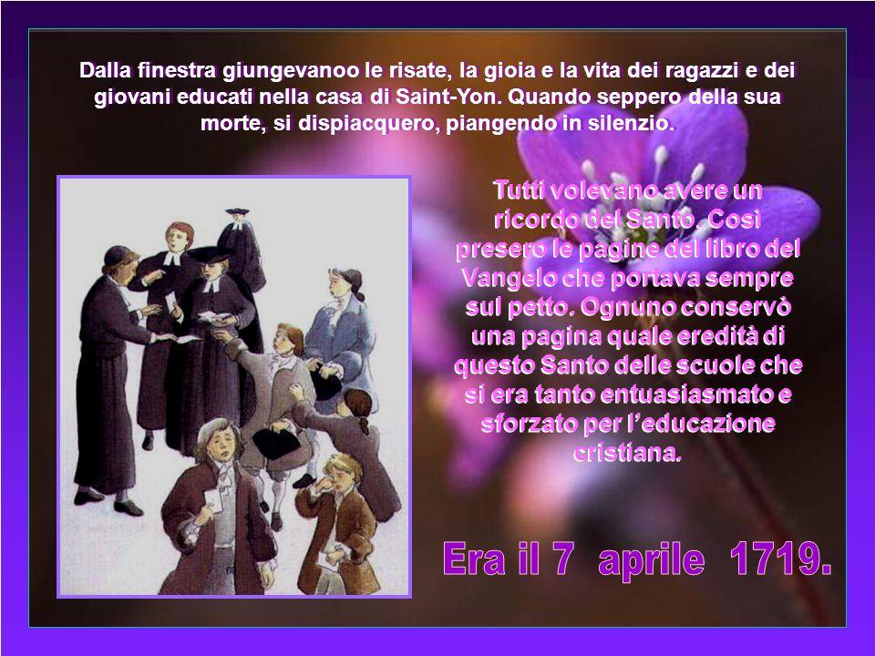 Il Venerdì Santo molto presto, circondato dai Fratelli, li benedisse ed espresse con una frase tutta la sua vita: Quindi recitò la preghiera che aveva