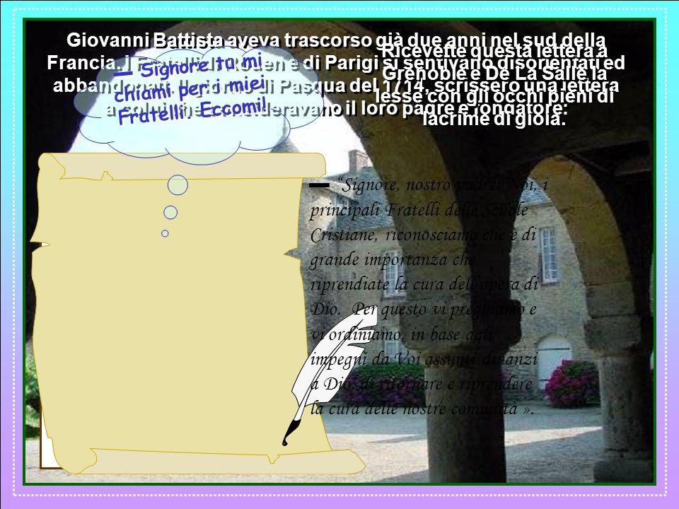 Giovanni Battista lasciò la Certosa con lidea di abbandonare lopera delle scuole. Alla ricerca ancora di lumi si recò sulla collina di Parménie. Il pa
