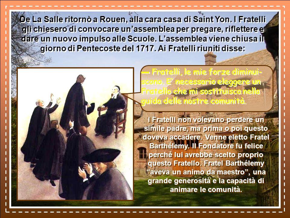 De La Salle ritornò a Rouen, alla cara casa di Saint Yon.