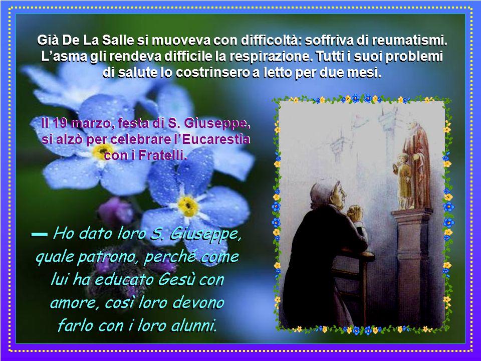 Da questo momento Giovanni Battista fu il Fratello più obbediente ed umile. Continuò a scrivere libri per la formazione dei Fratelli e per il buon fun