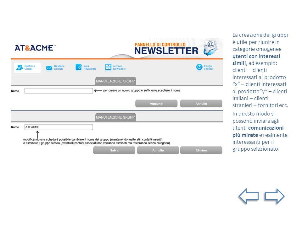 Nella pagina di Gestione Contatti si possono aggiungere nuovi utenti e visualizzare lelenco di quelli già inseriti nel database.