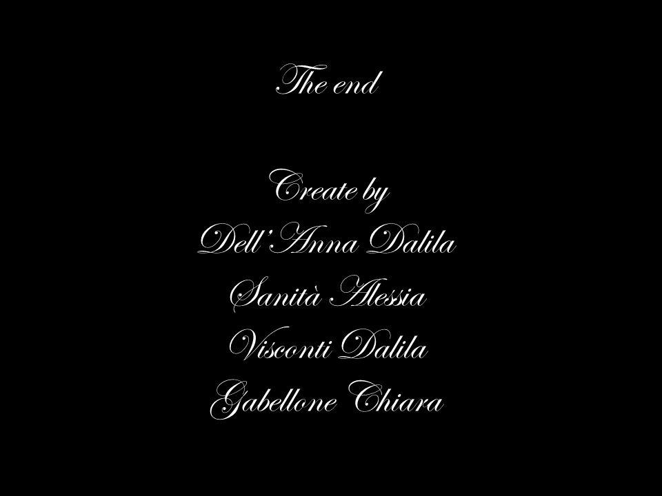 The end Create by DellAnna Dalila Sanità Alessia Visconti Dalila Gabellone Chiara
