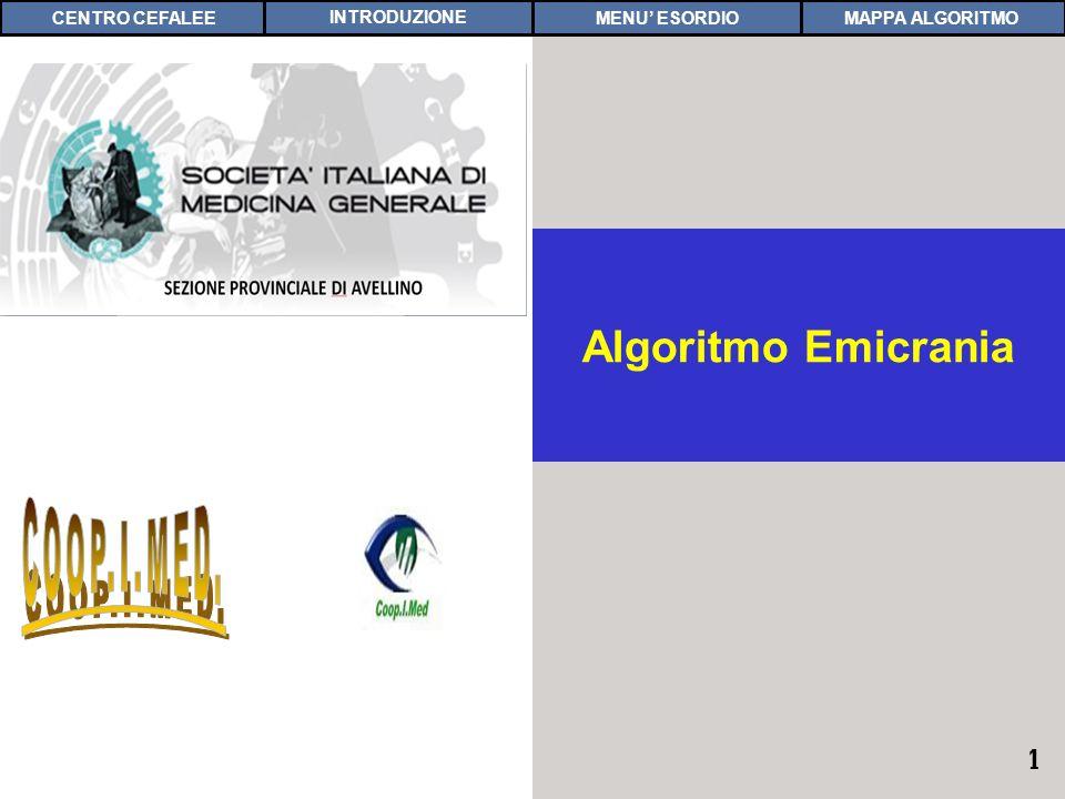 1 COPERTINA Algoritmo Emicrania MAPPA ALGORITMOCENTRO CEFALEEMENU ESORDIOINTRODUZIONE