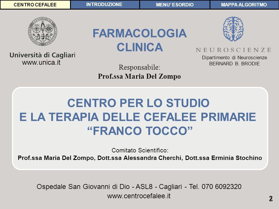 2 CENTRO CEFALEE Responsabile: Prof.ssa Maria Del Zompo Dipartimento di Neuroscienze BERNARD B.