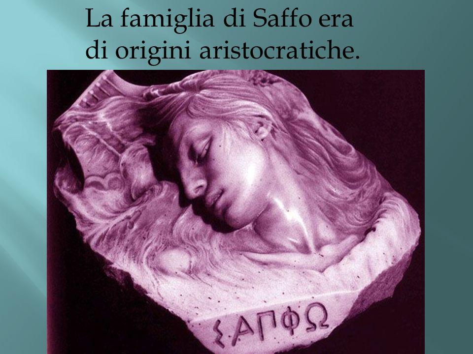 La famiglia di Saffo era di origini aristocratiche.