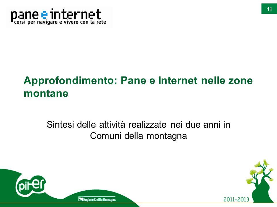 11 Approfondimento: Pane e Internet nelle zone montane Sintesi delle attività realizzate nei due anni in Comuni della montagna