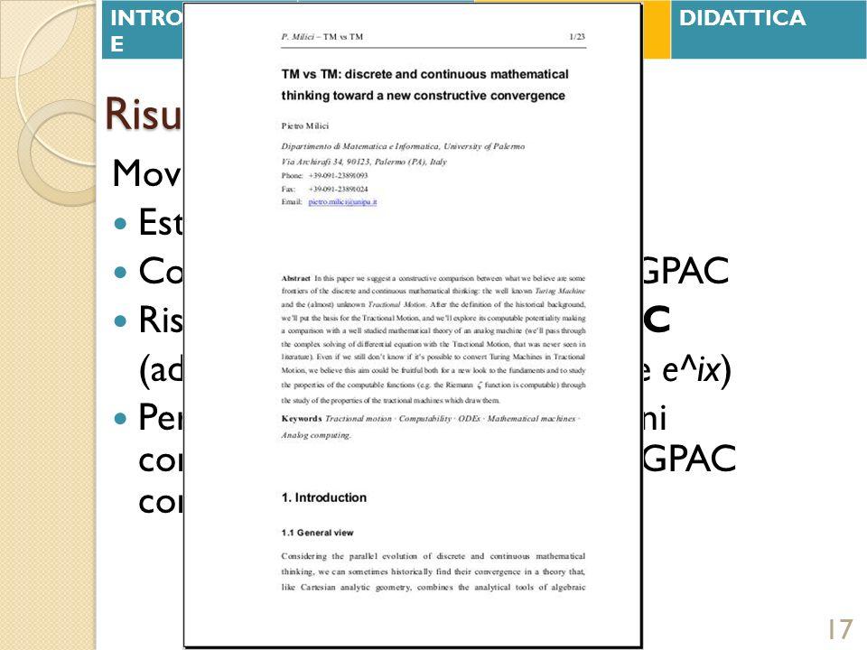Risultati ottenuti Movimento trazionale: Estende curve algebriche Costruisce tutte le funzioni del GPAC Risolve equazioni differenziali in C (ad esemp