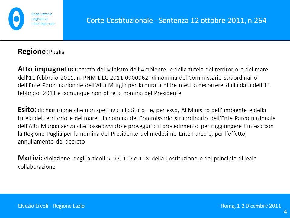 Corte Costituzionale - Sentenza 12 ottobre 2011, n.264 Regione: Puglia Atto impugnato: Decreto del Ministro dellAmbiente e della tutela del territorio e del mare dell11 febbraio 2011, n.