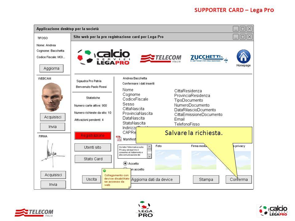 Salvare la richiesta. SUPPORTER CARD – Lega P ro
