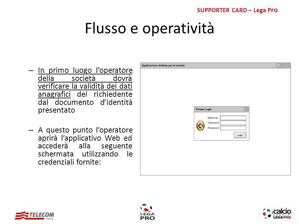 Effettuato il Login sarà possibile visualizzare gli utenti accreditati alluso della singola squadra SUPPORTER CARD – Lega P ro