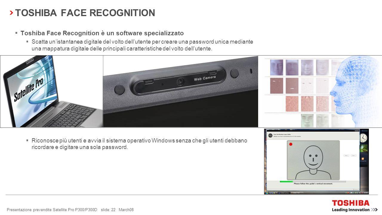 Presentazione prevendite Satellite Pro P300/P300D slide: 21 March08 Fate sentire la vostra voce con Video/Voice over IP La webcam da 1,3 Mpixel con su