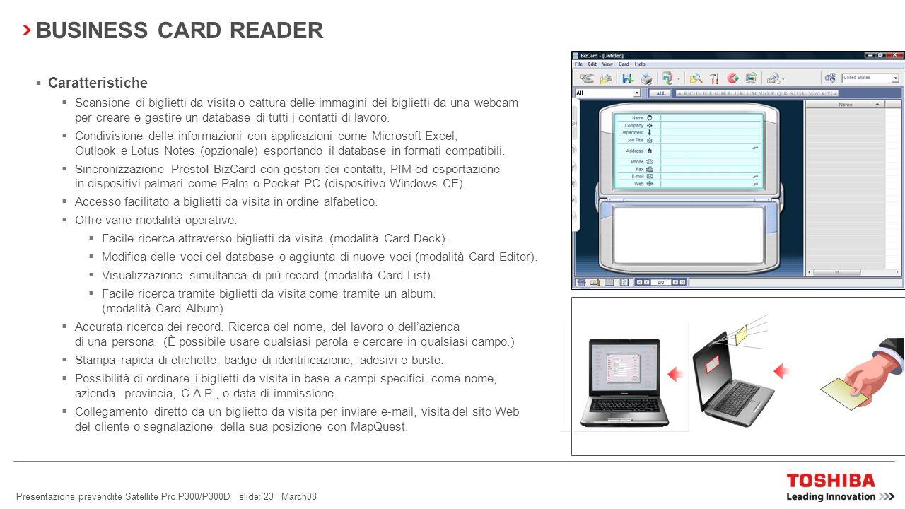 Presentazione prevendite Satellite Pro P300/P300D slide: 22 March08 Toshiba Face Recognition è un software specializzato Scatta unistantanea digitale