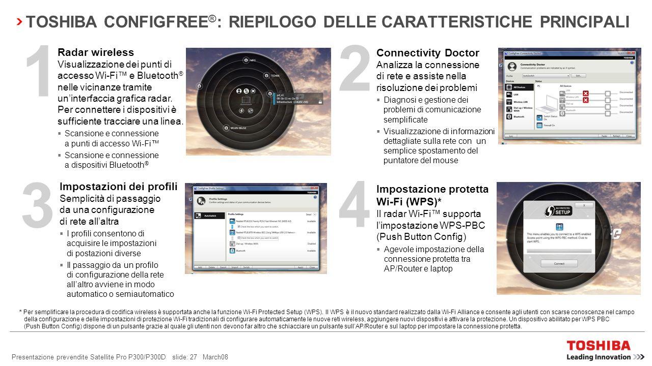 Presentazione prevendite Satellite Pro P300/P300D slide: 26 March08 Controllo semplificato dei dispositivi di comunicazione wireless Rilevamento autom