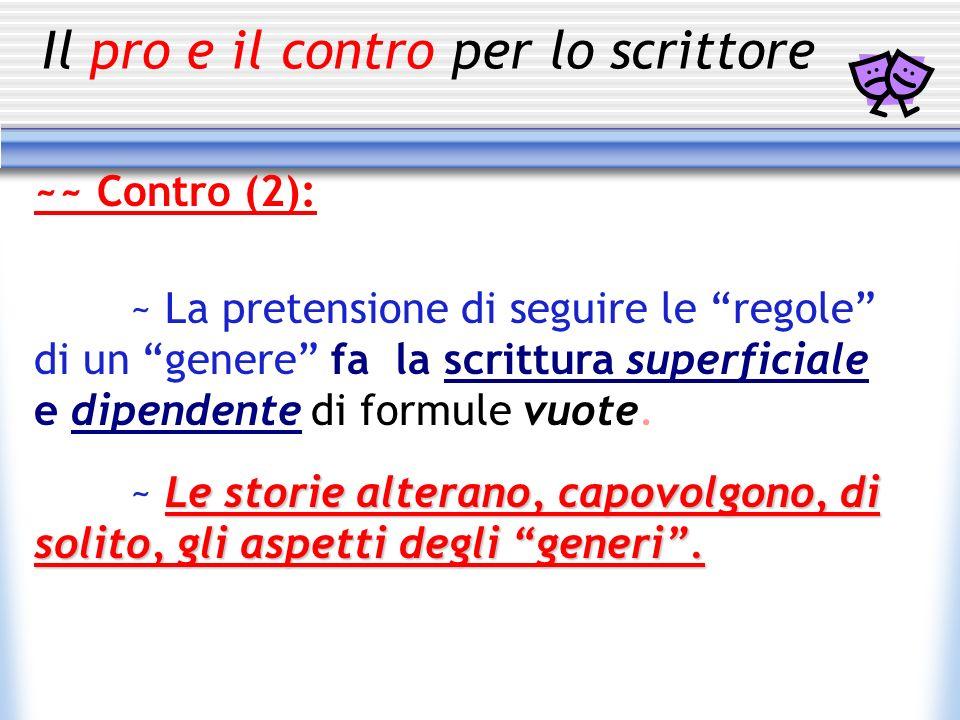 Il pro e il contro per lo scrittore ~~ Contro (2): ~ La pretensione di seguire le regole di un genere fa la scrittura superficiale e dipendente di for