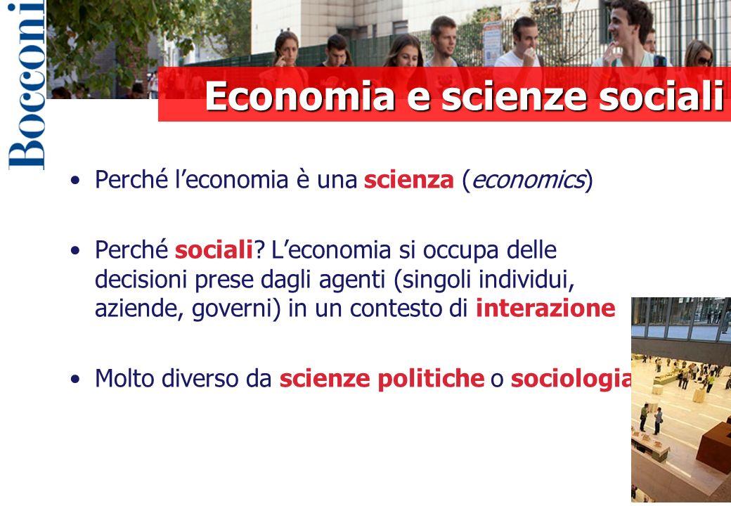Perché leconomia è una scienza (economics) Perché sociali.