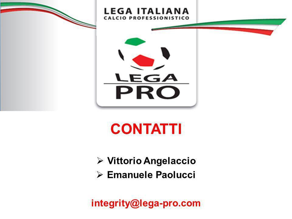 CONTATTI Vittorio Angelaccio Emanuele Paolucci integrity@lega-pro.com