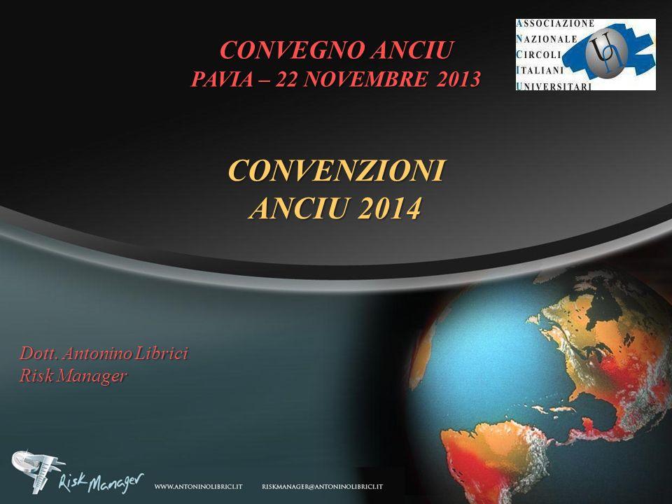 Dott. Antonino Librici Risk Manager CONVENZIONI ANCIU 2014 CONVEGNO ANCIU PAVIA – 22 NOVEMBRE 2013