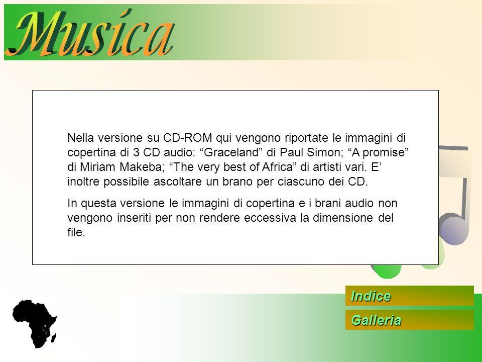 Galleria Indice Nella versione su CD-ROM qui vengono riportate le immagini di copertina di 3 CD audio: Graceland di Paul Simon; A promise di Miriam Ma