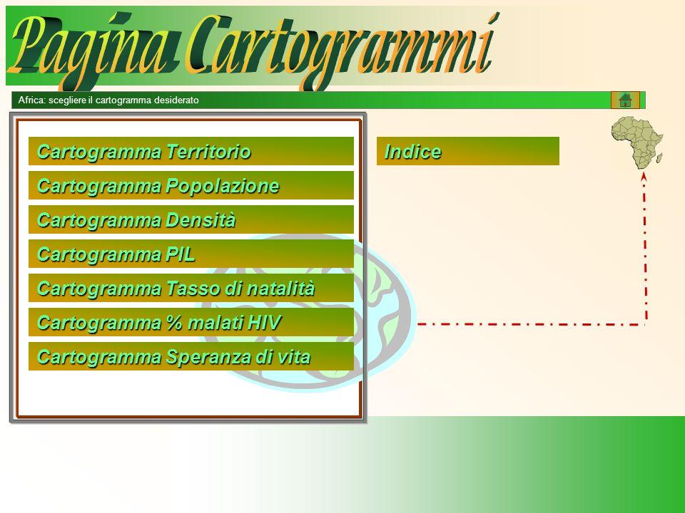 Cartogramma Speranza di vita Cartogramma Speranza di vita Cartogramma % malati HIV Cartogramma % malati HIV Cartogramma Tasso di natalità Cartogramma