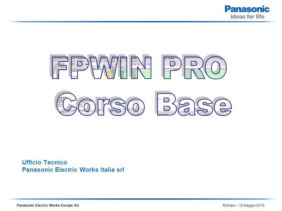Panasonic Electric Works Europe AG Romani – 12 Maggio 2010 IEC 61131-3 Formato indirizzo Esempio: X0%IX 0.0 X2F%IX 2.15 Y0%QX 0.0 Y30%QX 3.0 R0%MX 0.0.0 R5%MX 0.0.5 R200%MX 0.20.0 DT0%MW 5.0 DT200%MW 5.200 T1%MX 1.1
