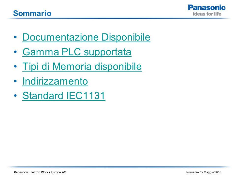 Panasonic Electric Works Europe AG Romani – 12 Maggio 2010 Indirizzamenti Panasonic software style Solo indirizzamento fisico secondo lo standard propritario Panasonic : X0, X1...Y0,Y1....DT0,DT1.....