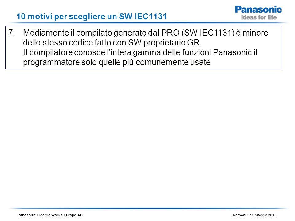 Panasonic Electric Works Europe AG Romani – 12 Maggio 2010 10 motivi per scegliere un SW IEC1131 7.Mediamente il compilato generato dal PRO (SW IEC113