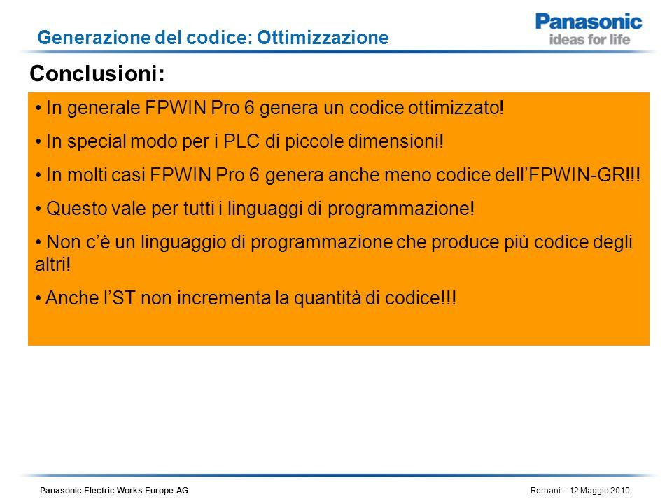 Panasonic Electric Works Europe AG Romani – 12 Maggio 2010 Conclusioni: Generazione del codice: Ottimizzazione In generale FPWIN Pro 6 genera un codic