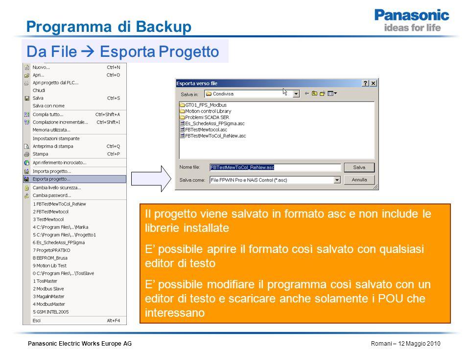Panasonic Electric Works Europe AG Romani – 12 Maggio 2010 Programma di Backup Da File Esporta Progetto Il progetto viene salvato in formato asc e non