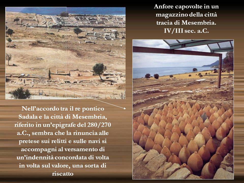 Nellaccordo tra il re pontico Sadala e la città di Mesembria, riferito in unepigrafe del 280/270 a.C., sembra che la rinuncia alle pretese sui relitti