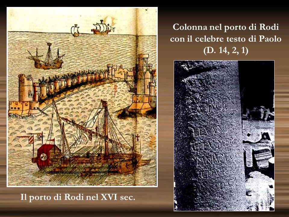 Colonna nel porto di Rodi con il celebre testo di Paolo (D. 14, 2, 1) Il porto di Rodi nel XVI sec.